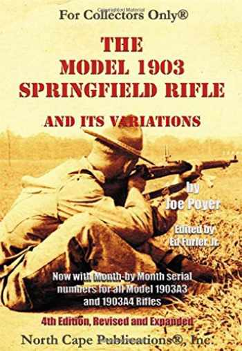 9781882391301-1882391306-The Model 1903 Springfield Rifle and its Variations, 4th Revised Edition