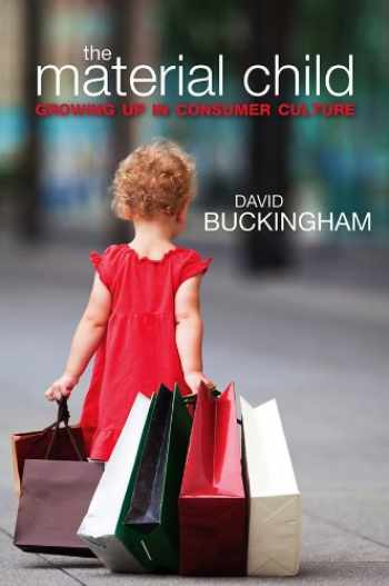 9780745647715-0745647715-The Material Child: Growing up in Consumer Culture
