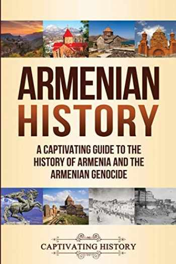 9781647482039-1647482038-Armenian History: A Captivating Guide to the History of Armenia and the Armenian Genocide