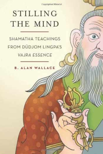 9780861716906-0861716906-Stilling the Mind: Shamatha Teachings from Dudjom Lingpa's Vajra Essence