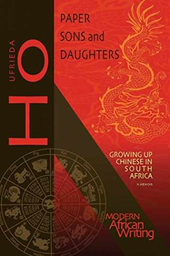 9780821420201-0821420208-Paper Sons and Daughters: Growing up Chinese in South Africa (Modern African Writing Series)