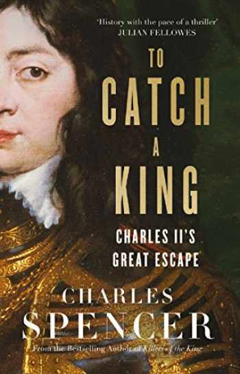 9780008283988-0008283982-To Catch A King: Charles II's Great Escape