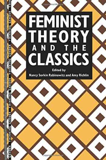 9780415906463-0415906466-Feminist Theory and the Classics (Thinking Gender)