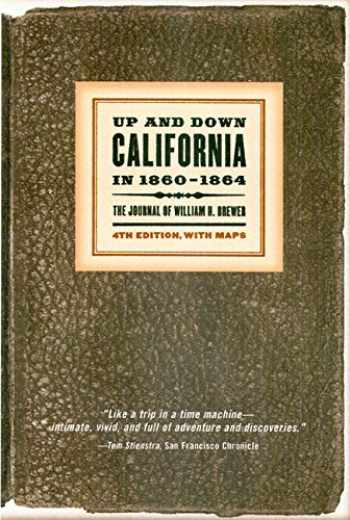 9780520027626-0520027620-Up and Down California in 1860–1864: The Journal of William H. Brewer (Library Reprint)