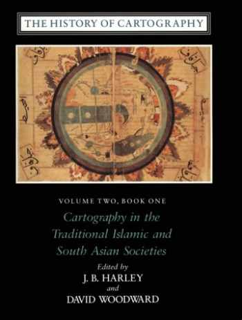 9780226316352-0226316351-The History of Cartography, Volume 2, Book 1: Cartography in the Traditional Islamic and South Asian Societies