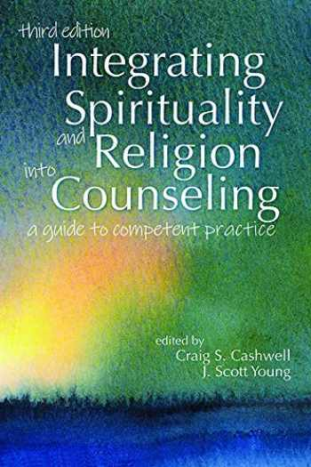 9781556203879-155620387X-Integrating Spirituality and Religion Into Counseling: A Guide to Competent Practice