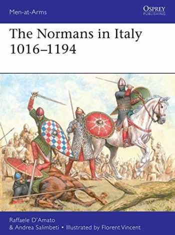 9781472839466-1472839463-The Normans in Italy 1016–1194 (Men-at-Arms)
