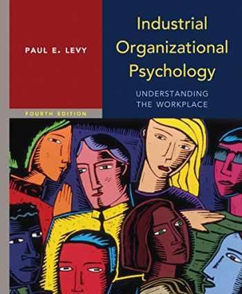 9781429242295-1429242299-Industrial Organizational Psychology: Understanding the Workplace