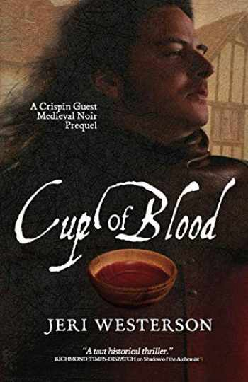 9781497476127-1497476127-Cup of Blood: A Crispin Guest Medieval Noir Prequel