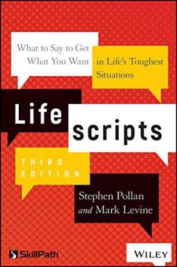 9781119571971-1119571979-Lifescripts: What to Say to Get What You Want in Life's Toughest Situations
