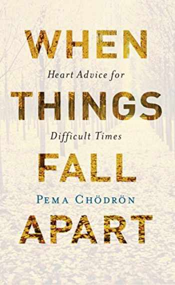 9781611803433-1611803438-When Things Fall Apart: Heart Advice for Difficult Times