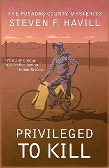 9781890208653-1890208655-Privileged to Kill (Posadas County Mysteries)