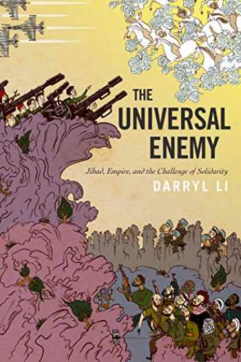 9781503610873-150361087X-The Universal Enemy: Jihad, Empire, and the Challenge of Solidarity (Stanford Studies in Middle Eastern and Islamic Societies and Cultures)