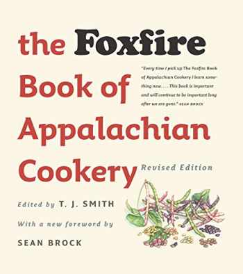 9781469647548-1469647540-The Foxfire Book of Appalachian Cookery