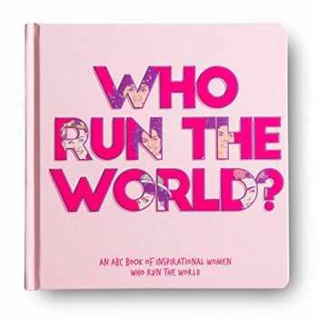 9780648674016-0648674010-Who Run The World? - An ABC book of inspirational women who run the world