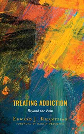 9781538108574-1538108577-Treating Addiction: Beyond the Pain