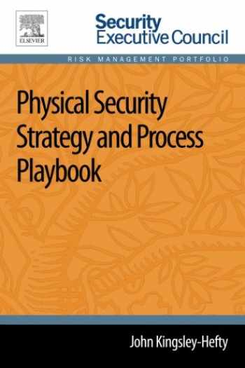 9780124172272-012417227X-Physical Security Strategy and Process Playbook (Security Executive Council Risk Management Portfolio)