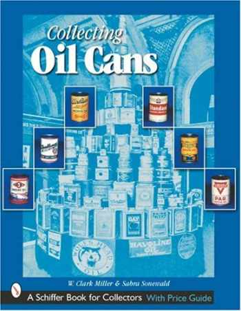 9780764313363-0764313363-Collecting Oil Cans (Schiffer Book for Collectors)