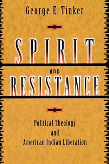 9780800636814-0800636813-Spirit and Resistance: Political Theology and American Indian Liberation