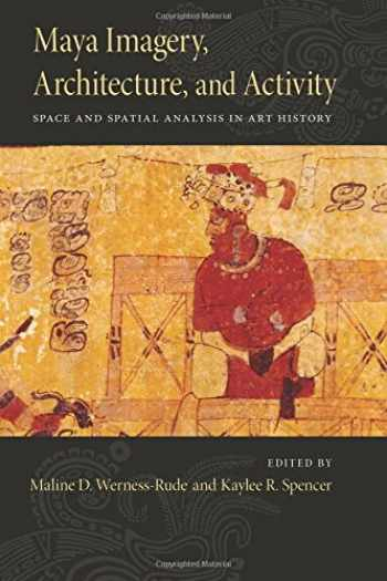 9780826355799-082635579X-Maya Imagery, Architecture, and Activity: Space and Spatial Analysis in Art History