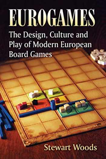 9780786467976-0786467975-Eurogames: The Design, Culture and Play of Modern European Board Games