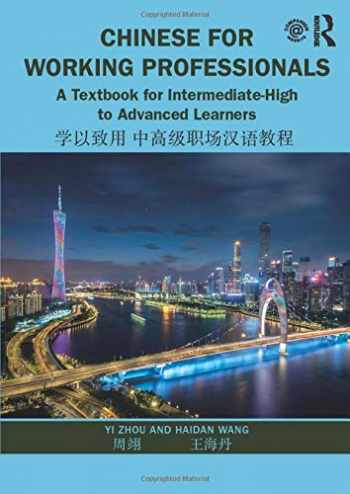 9781138370883-1138370886-Chinese for Working Professionals: A Textbook for Intermediate-High to Advanced Learners (English and Chinese Edition)