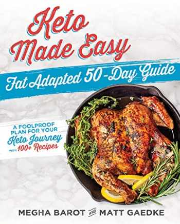 9781628603729-1628603720-Keto Made Easy: Fat Adapted 50 Day Guide