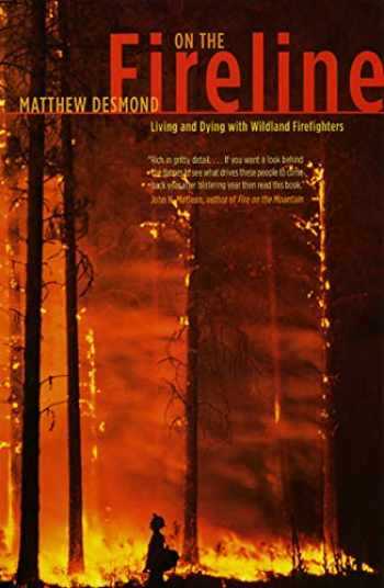 9780226144092-0226144097-On the Fireline: Living and Dying with Wildland Firefighters (Fieldwork Encounters and Discoveries)