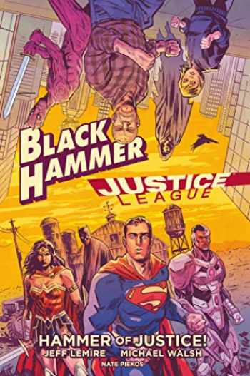 9781506710990-1506710999-Black Hammer/Justice League: Hammer of Justice!