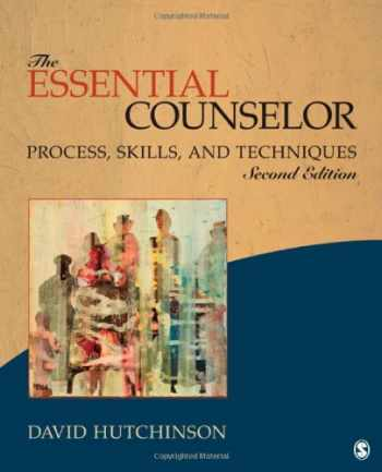 9781452205045-1452205043-The Essential Counselor: Process, Skills, and Techniques