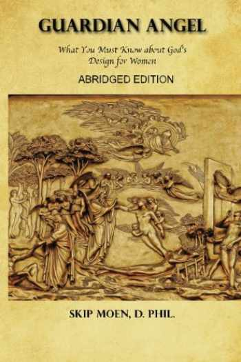 9781514805121-151480512X-Guardian Angel ABRIDGED Edition: What You Must Know about God's Design for Women