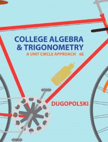 9780321916525-0321916522-College Algebra and Trigonometry: A Unit Circle Approach (6th Edition)