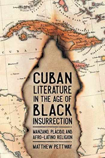 9781496825018-1496825012-Cuban Literature in the Age of Black Insurrection: Manzano, Plácido, and Afro-Latino Religion (Caribbean Studies Series)