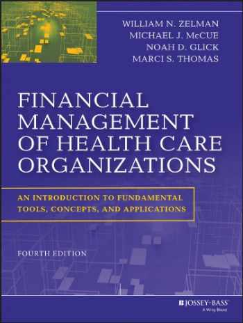 9781118466568-111846656X-Financial Management of Health Care Organizations: An Introduction to Fundamental Tools, Concepts and Applications