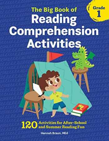 9781641522946-1641522941-The Big Book of Reading Comprehension Activities, Grade 1: 120 Activities for After-School and Summer Reading Fun