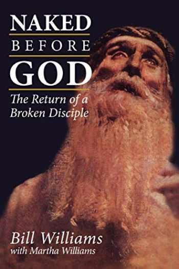 9780819218780-0819218782-Naked Before God: The Return of a Broken Disciple