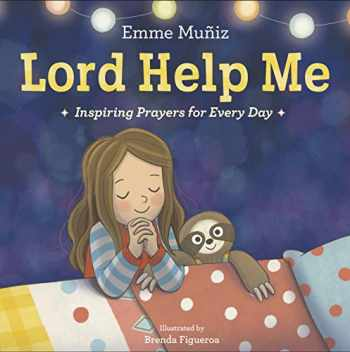 9780593120088-0593120086-Lord Help Me: Inspiring Prayers for Every Day