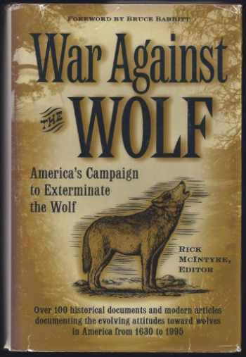 9780896582644-0896582647-War Against the Wolf: America's Campaign to Exterminate the Wolf