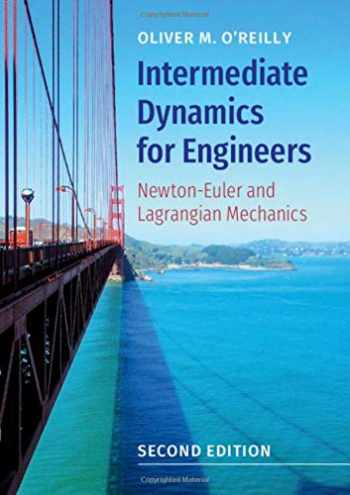 9781108494212-1108494218-Intermediate Dynamics for Engineers: Newton-Euler and Lagrangian Mechanics