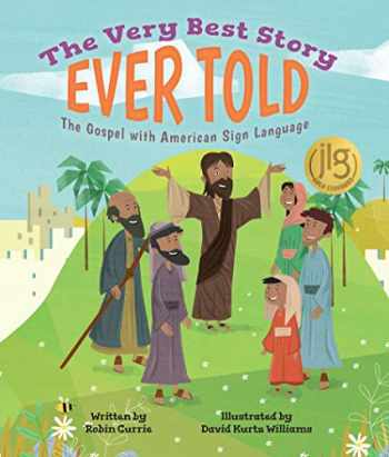 9781506438115-1506438113-The Very Best Story Ever Told: The Gospel with American Sign Language