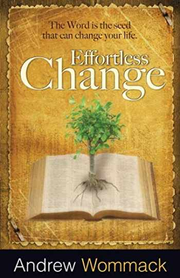 9781606831861-1606831860-Effortless Change: The Word Is the Seed That Can Change Your Life