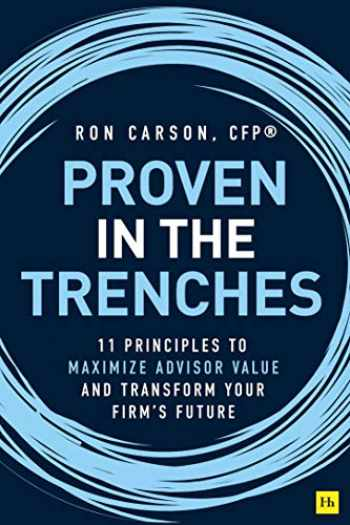 9780857198044-0857198041-Proven in the Trenches: 11 Principles to Maximize Advisor Value and Transform Your Firm's Future