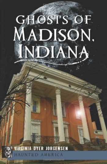 9781609497446-1609497449-Ghosts of Madison, Indiana (Haunted America)