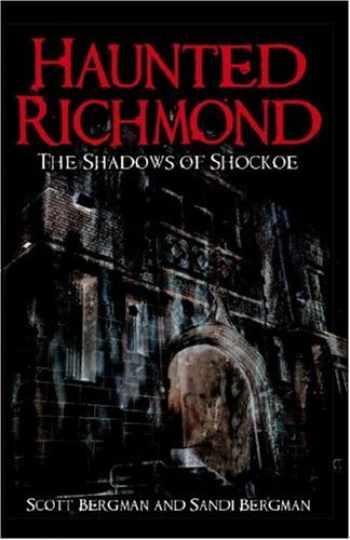 9781596293205-1596293209-Haunted Richmond: The Shadows of Shockoe (Haunted America)
