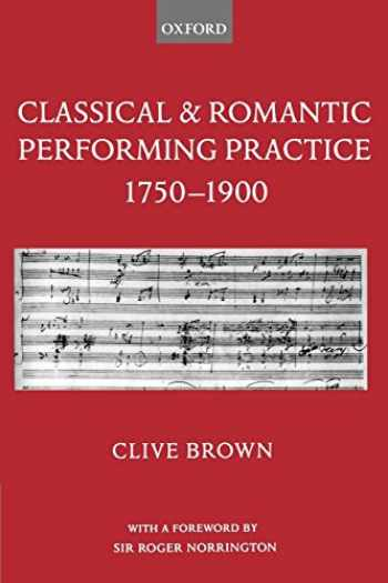 9780195166651-0195166655-Classical and Romantic Performing Practice 1750-1900