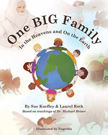 9781733849708-173384970X-One Big Family: In the Heavens and On the Earth