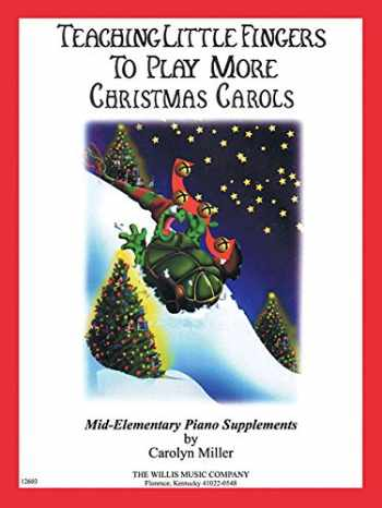 9781458494306-1458494306-Teaching Little Fingers to Play More Christmas Carols: Mid-Elementary Level