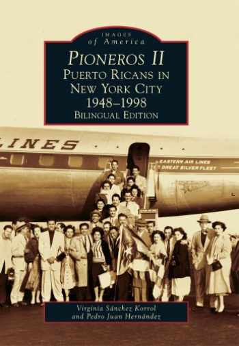 9780738572451-0738572454-Pioneros II: Puerto Ricans in New York City 1948-1998 (Images of America) (English, Spanish and English Edition)