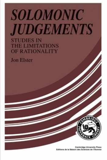 9780521376082-0521376084-Solomonic Judgements: Studies in the Limitation of Rationality