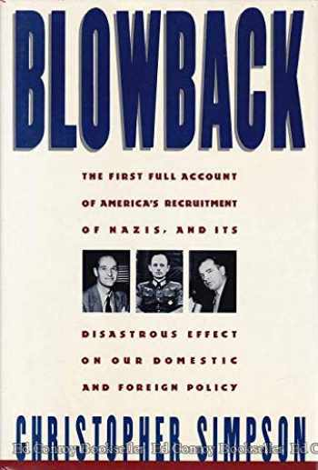 9781555841065-1555841066-Blowback: America's Recruitment of Nazis and Its Effects on the Cold War